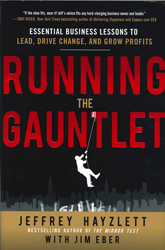 Running The Gauntlet : Essential Business Lessons To Lead Drive Change And Grow Profits