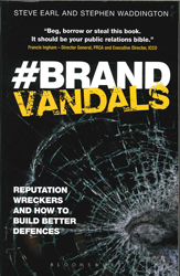 Brand Vandals : Reputation Wreckers And How To Build Better Defences