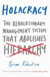 Image of Holacracy : The New Management System That Redefines Management