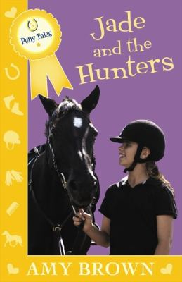 Image of Jade And The Hunters : Pony Tales Book 3