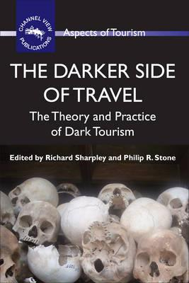 Image of Darker Side Of Travel : The Theory And Practice Of Dark Tourism