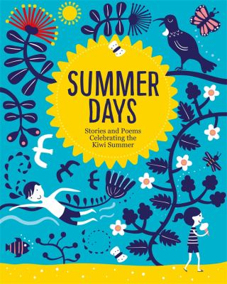 Summer Days : Stories And Poems Celebrating The Kiwi Summer