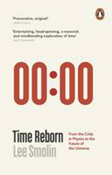 Image of Time Reborn : From The Crisis In Physics To The Future Of The Universe