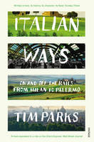 Image of Italian Ways : On And Off The Rails From Milan To Palermo