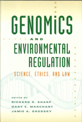 Image of Genomics & Environmental Regulation: Science Ethics & Law