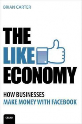 Image of Like Economy : How Businesses Make Money With Facebook