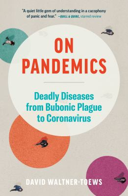 On Pandemics : Deadly Diseases From Bubonic Plague To Coronavirus