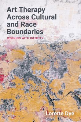 Image of Art Therapy Across Cultural And Race Boundaries : Working Against Racism