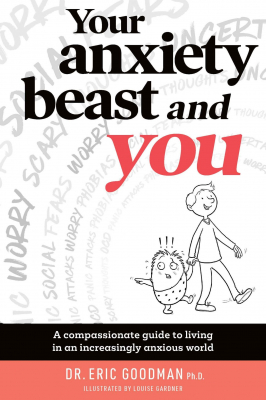 Image of Your Anxiety Beast And You : A Compassionate Guide To Livingin An Increasingly Anxious World