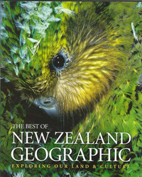 Image of Best Of New Zealand Geographic Exploring Our Land & Culture
