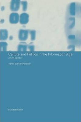 Image of Culture & Politics In The Information Age