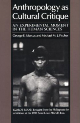 Image of Anthropology As Cultural Critique : An Experimental Moment In The Human Sciences