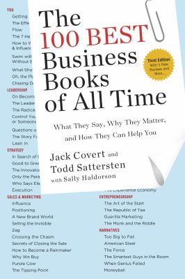 The 100 Best Business Books Of All Time : What They Say Why They Matter And How They Can Help You