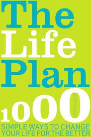 Image of Life Plan : 700 Simple Ways To Change Your Life For The Better