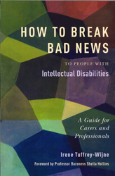 Image of How To Break Bad News To People With Intellectual Disabilities : A Guide For Carers And Professionals