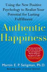Image of Authentic Happiness : Using The New Positive Psychology To Realize Your Potential For Lasting Fulfillment