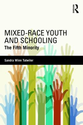 Image of Mixed-race Youth And Schooling : The Fifth Minority