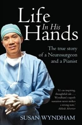 Image of Life In His Hands : The True Story Of A Neurosurgeon And A Pianist