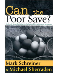 Can The Poor Save Saving & Asset Building In Individual Development Accounts