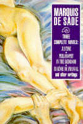 Image of Marquis De Sade : Three Complete Novels : Justine, Philosophy In The Bedroom, Eugenie De Franval And Other Writings