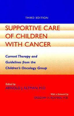 Image of Supportive Care Of Children With Cancer : Current Therapy & Guidelines From The Childrens Oncology Group
