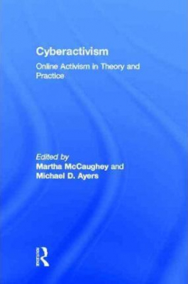 Image of Cyberactivism Online Activism In Theory & Practice