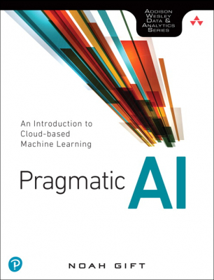 Image of Pragmatic Ai : An Introduction To Cloud-based Machine Learning
