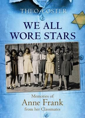 Image of We All Wore Stars : Memories Of Anne Frank From Her Classmates