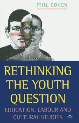 Image of Rethinking The Youth Question Education Labour & Cultural