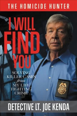 Image of I Will Find You Killer : Cases From My Life In Crime