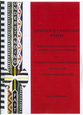 Image of Understanding Faith : Religious Education Curriculum Statement For Catholic Secondary Schools Years 9-13 Aotearoa Nz
