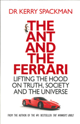Image of The Ant And The Ferrari : Lifting The Hood On Truth Society And The Universe