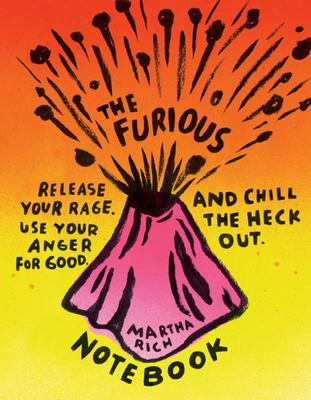 Image of The Furious Notebook : Release Your Rage Use Your Anger For Good And Chill The Heck Out