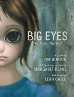 Image of Big Eyes : The Film The Art