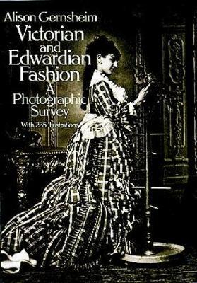 Image of Victorian And Edwardian Fashion : A Photographic Survey