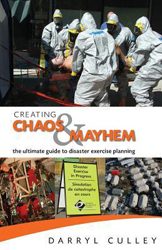Image of Creating Chaos And Mayhem : The Ultimate Guide To Disaster Exercises