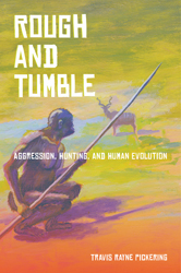 Image of Rough And Tumble : Aggression Hunting And Human Evolution