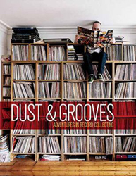 Image of Dust And Grooves : Adventures In Record Collecting