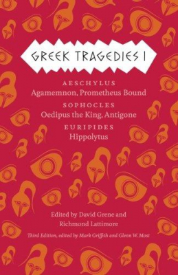 Image of Greek Tragedies : Volume 1 : Aeschylus: Agamemnon, Prometheus Bound; Sophocles: Oedipus The King, Antigone; Euripides