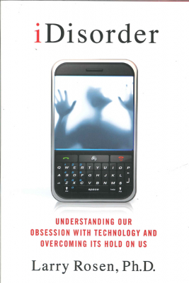 Image of Idisorder : Understanding Our Obsession With Technology And Overcoming Its Hold On Us