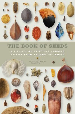 Image of The Book Of Seeds : A Lifesize Guide To Six Hundred Species From Around The World