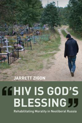 Image of Hiv Is Gods Blessing : Rehabilitating Morality In Neoliberalrussia