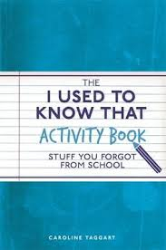 Image of I Used To Know That Activity Book : Stuff You Forgot From School