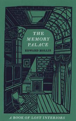 Image of Memory Palace : A Book Of Lost Interiors