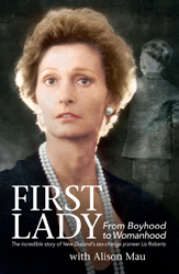 Image of First Lady : From Boyhood To Womanhood : The Incredible Story Of New Zealand's Sex-change Pioneer Liz Roberts