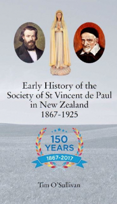 Image of Early History Of The Society Of St Vincent De Paul In New Zealand 1867-1925 :to Commemorate 150 Years Of The Society In