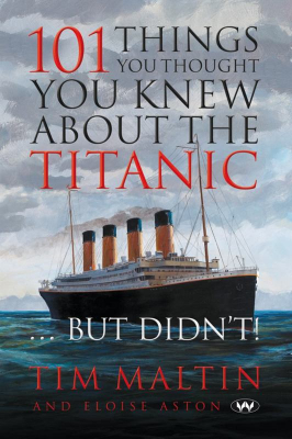 Image of 101 Things You Thought You Knew About The Titanic . . . But Didn't