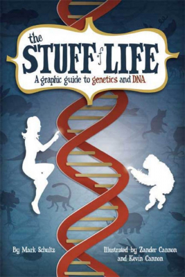 Image of The Stuff Of Life : A Graphic Guide To Genetics & Dna