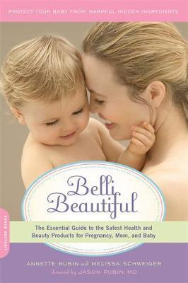Image of Belli Beautiful : The Essential Guide To The Safest Health And Beauty Products For Pregnancy Mom And Baby