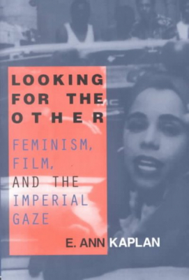 Image of Looking For The Other : Feminism Film And The Imperial Gaze